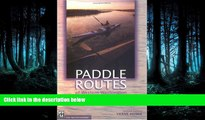 FREE PDF  Paddle Routes of Western Washington: 50 Flatwater Trips for Canoe and Kayak READ ONLINE