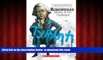 {BEST PDF |PDF [FREE] DOWNLOAD | PDF [DOWNLOAD] Robespierre: Master of the Guillotine (Wicked