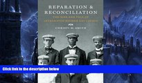 Buy  Reparation and Reconciliation: The Rise and Fall of Integrated Higher Education Christi M.