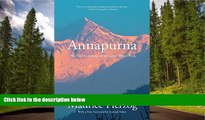 READ book  Annapurna: The First Conquest Of An 8,000-Meter Peak  DOWNLOAD ONLINE