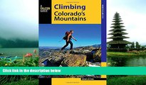 Free [PDF] Downlaod  Climbing Colorado s Mountains (Climbing Mountains Series)  BOOK ONLINE