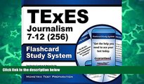 Buy NOW  TExES Journalism 7-12 (256) Flashcard Study System: TExES Test Practice Questions