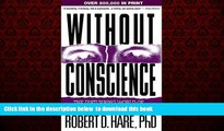 Epub Without Conscience: The Disturbing World of the Psychopaths Among Us Robert D. Hare Full Book