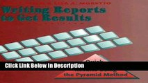 [PDF] Writing Reports to Get Results: Quick, Effective Results Using the Pyramid Method [Read]