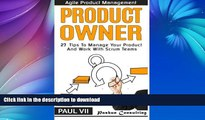 READ BOOK  Agile Product Management: Product Owner: 27 Tips To Manage Your Product And Work