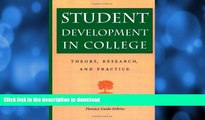 FAVORITE BOOK  Student Development in College: Theory, Research, and Practice (Jossey-Bass Higher