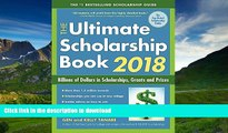 FAVORITE BOOK  The Ultimate Scholarship Book 2018: Billions of Dollars in Scholarships, Grants