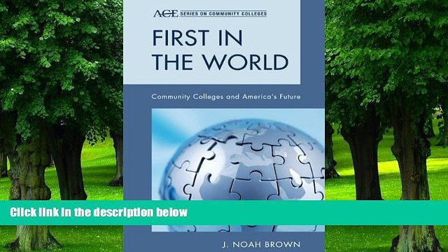 Best Price First in the World: Community Colleges and America s Future (ACE Series on Community