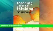 Price Teaching Critical Thinking: Using Seminars for 21st Century Literacy Laura Billings For Kindle