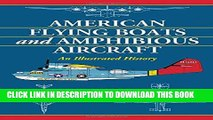 [DOWNLOAD] EPUB American Flying Boats and Amphibious Aircraft: An Illustrated History Audiobook