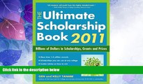 Best Price The Ultimate Scholarship Book 2011: Billions of Dollars in Scholarships, Grants and
