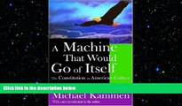 Audiobook A Machine that Would Go of Itself: The Constitution in American Culture Michael Kammen