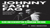 Books Johnny Cash FAQ: All Thats Left to Know About the Man in Black Download Free
