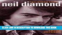 Books Neil Diamond: The Biography Download Free