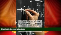 Price The Pre-Med Survival Guide: A Complete Guide to College for the Future Physician Mr. Tyler