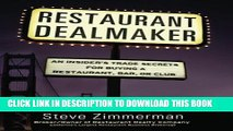 [FREE] Ebook Restaurant Dealmaker: An Insider s Trade Secrets For Buying a Restaurant, Bar or Club