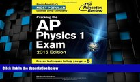 Price Cracking the AP Physics 1 Exam, 2015 Edition (College Test Preparation) Princeton Review For