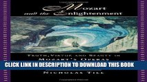 Books Mozart and the Enlightenment: Truth, Virtue, and Beauty in Mozart s Operas Download Free