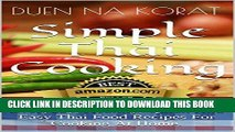 KINDLE Simple Thai Cooking: Everyday, Healthy, Quick And Easy Thai Food Recipes For Cooking At