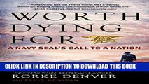 [PDF] Epub Worth Dying For: A Navy Seal s Call to a Nation Full Download