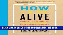 [PDF] Mobi How to Be Alive: A Guide to the Kind of Happiness That Helps the World Full Online