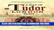 London Street Map Pdf Free Download.Free Read Historical Map Of Tudor London C 1520 A Detailed Street