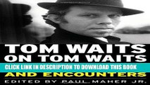 Best Seller Tom Waits on Tom Waits: Interviews and Encounters (Musicians in Their Own Words)
