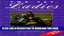 EPUB Two Fat Ladies: Gastronomic Adventures (with Motorbike and Sidecar) PDF Online