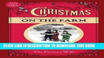 KINDLE Christmas on the Farm: A Collection of Favorite Recipes, Stories, Gift Ideas, and