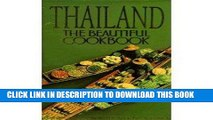 EPUB THAILAND THE BEAUTIFUL COOKBOOK  AUTHENTIC RECIPES FROM THE REGIONS OF THAILAND PDF Full book