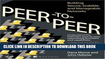 [PDF] Peer-to-Peer: Building Secure, Scalable, and Manageable Networks Popular Collection
