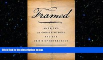 READ THE NEW BOOK Framed: America s 51 Constitutions and the Crisis of Governance Sanford Levinson