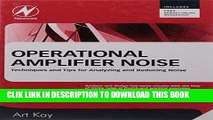 PDF Download Operational Amplifier Noise Techniques and Tips for