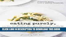 MOBI Eating Purely : More Than 100 All-Natural, Organic, Gluten-Free Recipes for a Healthy Life