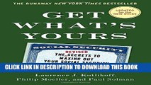[PDF Kindle] Get What s Yours - Revised   Updated: The Secrets to Maxing Out Your Social Security