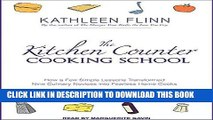MOBI The Kitchen Counter Cooking School: How A Few Simple Lessons Transformed Nine Culinary