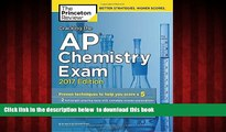Epub Cracking the AP Chemistry Exam, 2017 Edition: Proven Techniques to Help You Score a 5