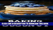 MOBI Baking with Coconut: Gluten-free, Grain-free, Low Carb   Paleo Coconut Flour Desserts by