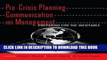 MOBI DOWNLOAD Pre-Crisis Planning, Communication, and Management: Preparing for the Inevitable PDF