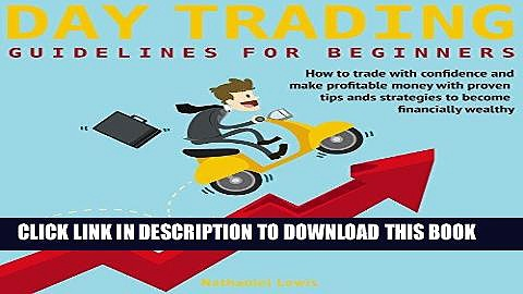 EPUB DOWNLOAD Day Trading Guidelines For Beginners: How to trade with confidence and make