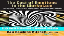 EPUB DOWNLOAD The Cost of Emotions in the Workplace: The Bottom Line Value of Emotional Continuity