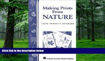 Price Making Prints from Nature: Storey s Country Wisdom Bulletin A-177 (Storey Country Wisdom