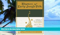 Pre Order Rhymes of Early Jungle Folk: A Replica of the 1922 Edition Featuring the Poems of Mary
