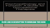 [READ] Kindle Psychopathology and Function: A Guide for Occupational Therapists (Mental health