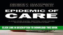 [READ] Kindle Epidemic of Care: A Call for Safer, Better, and More Accountable Health Care