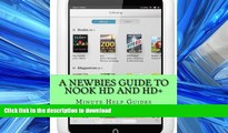 FAVORITE BOOK  A Newbies Guide to Nook HD and HD+: The Unofficial Beginners Guide Doing