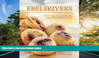 READ book  Ebelskivers: Danish-Style Filled Pancakes And Other Sweet And Savory Treats  FREE
