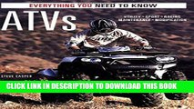[PDF] ATVs: Everything You Need to Know (Everything You Need to Know) Popular Colection