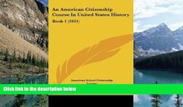 Online American School Citizenship League An American Citizenship Course In United States History: