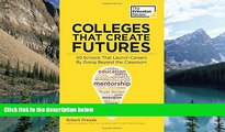 Buy Princeton Review Colleges That Create Futures: 50 Schools That Launch Careers By Going Beyond